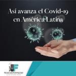 Así avanza el COVID-19 en América Latina.