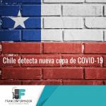 Chile detecta nueva cepa de Covid-19 en su territorio.