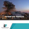 Israel en llamas tras ataques responde.