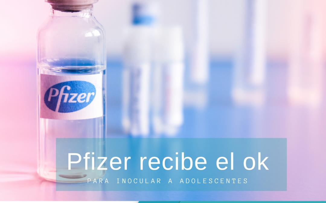 Pfizer recibe el ok para inocular a adolescentes.