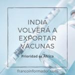 India volverá a exportar vacunas.